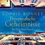 Provenzalische Geheimnisse: Ein Fall für Pierre Durand | Sophie Bonnet
