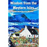 Wisdom from the Western Isles: The Making of a Mysticby David Torkington