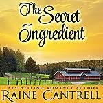 The Secret Ingredient | Raine Cantrell