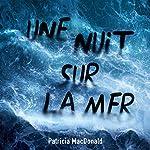 Une nuit, sur la mer | Patricia MacDonald
