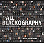 The All Blackography: The Indispensab...