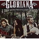 Gloriana a Thousand Miles Left Behind