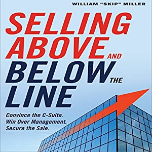 Selling Above and Below the Line Audiobook