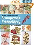 Stumpwork Embroidery: A Practical Gui...