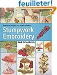 Stumpwork Embroidery: Techniques, Pro...
