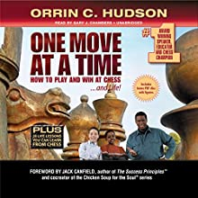 One Move at a Time: How to Play and Win at Chess...and Life (       UNABRIDGED) by Orrin C. Hudson Narrated by Gary J. Chambers
