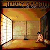 Come Somewhere Import edition by Gaskill, Jerry (2004) Audio CD