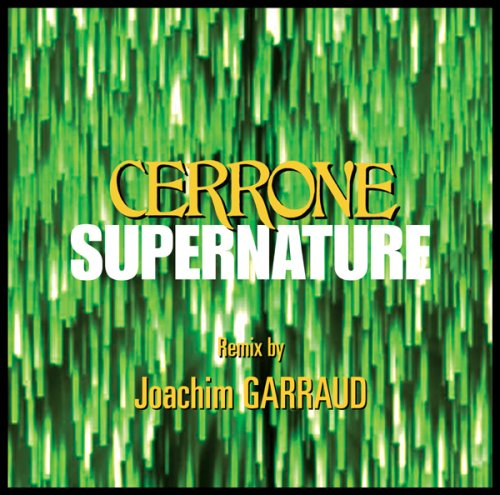 Cerrone - Supernature 2005- Remix by Joachim Garraud - Zortam Music