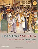 img - for Framing America: A Social History of American Art (Third Edition) book / textbook / text book