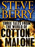 Three Tales from the World of Cotton Malone: The Balkan Escape, The Devils Gold, and The Admirals Mark (Short Stories)