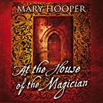 At the House of the Magician | Mary Hooper