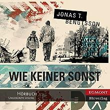 Wie keiner sonst [As There Is No Other] (       ungekürzt) von Jonas T. Bengtsson, Frank Zuber (translator) Gesprochen von: Marion Reuter