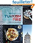 Turkish Fire: Street Food and Barbecu...