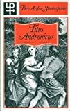 Titus Andronicus (Arden Shakespeare) (0416104304) by Shakespeare, William