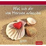Was ich dir von Herzen wünsche 2014. Wandkalender