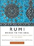 Rumi: Bridge to the Soul: Journeys in...