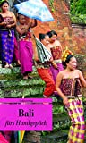 Bali fürs Handgepäck: Geschichten und Berichte - Ein Kulturkompass