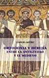 img - for Ortodoxia y herejia entre la antiguedad y el medievo / Orthodoxy and heresy among ancient and medieval (Historia Serie Menor) by Emilio Mitre (2004-06-30) book / textbook / text book
