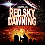 Red Sky Dawning: The Mako Saga, Book 2 | Ian J. Malone