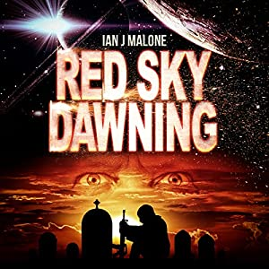 Red Sky Dawning: The Mako Saga, Book 2 | [Ian J. Malone]