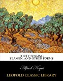 img - for Forty singing seamen, and other poems book / textbook / text book