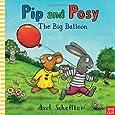 Pip and Posy: The Big Balloon (Pip & Posy)