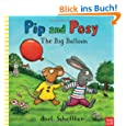 Pip and Posy: The Big Balloon (Pip & Posy)