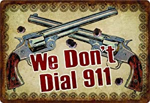 River's Edge We Don't Dial 911 Embossed Tin Sign, X-Large/12x17-Inch