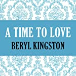 A Time to Love | Beryl Kingston