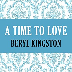 A Time to Love | [Beryl Kingston]