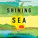 Shining Sea Audiobook by Anne Korkeakivi Narrated by David Pittu