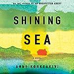 Shining Sea | Anne Korkeakivi
