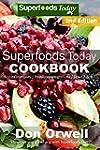 Superfoods Today Cookbook: 200+ Recip...