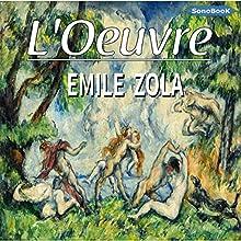 L'Œuvre | Livre audio Auteur(s) : Émile Zola Narrateur(s) : Victor Vestia