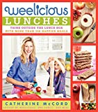 Weelicious Lunches: Think Outside the Lunch Box with More Than 160 Happier Meals