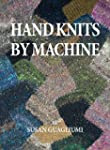Hand Knits by Machine: The Ultimate G...