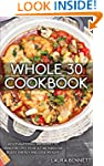 Whole 30 Cookbook: Mouthwatering Brea...