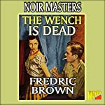 The Wench Is Dead | Fredric Brown
