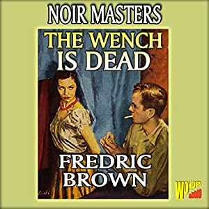 The Wench Is Dead Audiobook