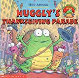 Huggly's Thanksgiving parade (0439324505) by Arnold, Tedd