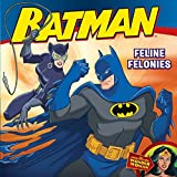 Batman Classic: Feline Felonies: With Wonder Woman