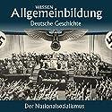 Der Nationalsozialismus (Reihe Allgemeinbildung) Hörbuch von Wolfgang Benz Gesprochen von: Marina Köhler, Michael Schwarzmaier