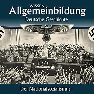 Der Nationalsozialismus (Reihe Allgemeinbildung) Hörbuch