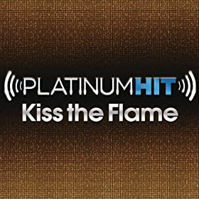 Platinum Hit: Kiss The Flame