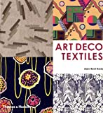 img - for Art Deco Textiles: The French Designers by Alain-Rene Hardy (2003-03-01) book / textbook / text book