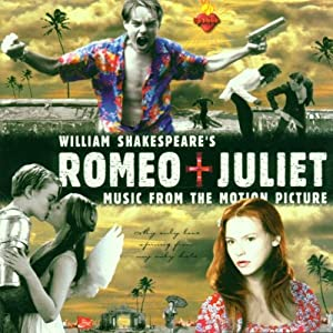 William Shakespeare's Romeo + Juliet: Music From The Motion Picture (1996 Version) [Enhanced CD]