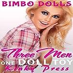 Three Men One Doll Toy: Kinky Press Bimbo Dolls, Book 7 |  Kinky Press
