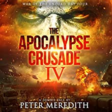 The Apocalypse Crusade Day 4: War of the Undead Audiobook by Peter Meredith Narrated by Erik Johnson