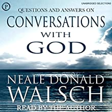 Questions and Answers on Conversations with God   Livre audio Auteur(s) : Neale Donald Walsch Narrateur(s) : Neale Donald Walsch
