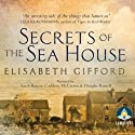 Secrets of the Sea House (       UNABRIDGED) by Elisabeth Gifford Narrated by Cathleen McCarron, Douglas Russell, Sarah Barron